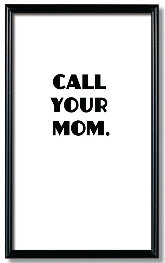 Call Your Mom Instant Download Typography Art by RelaxEventStudio