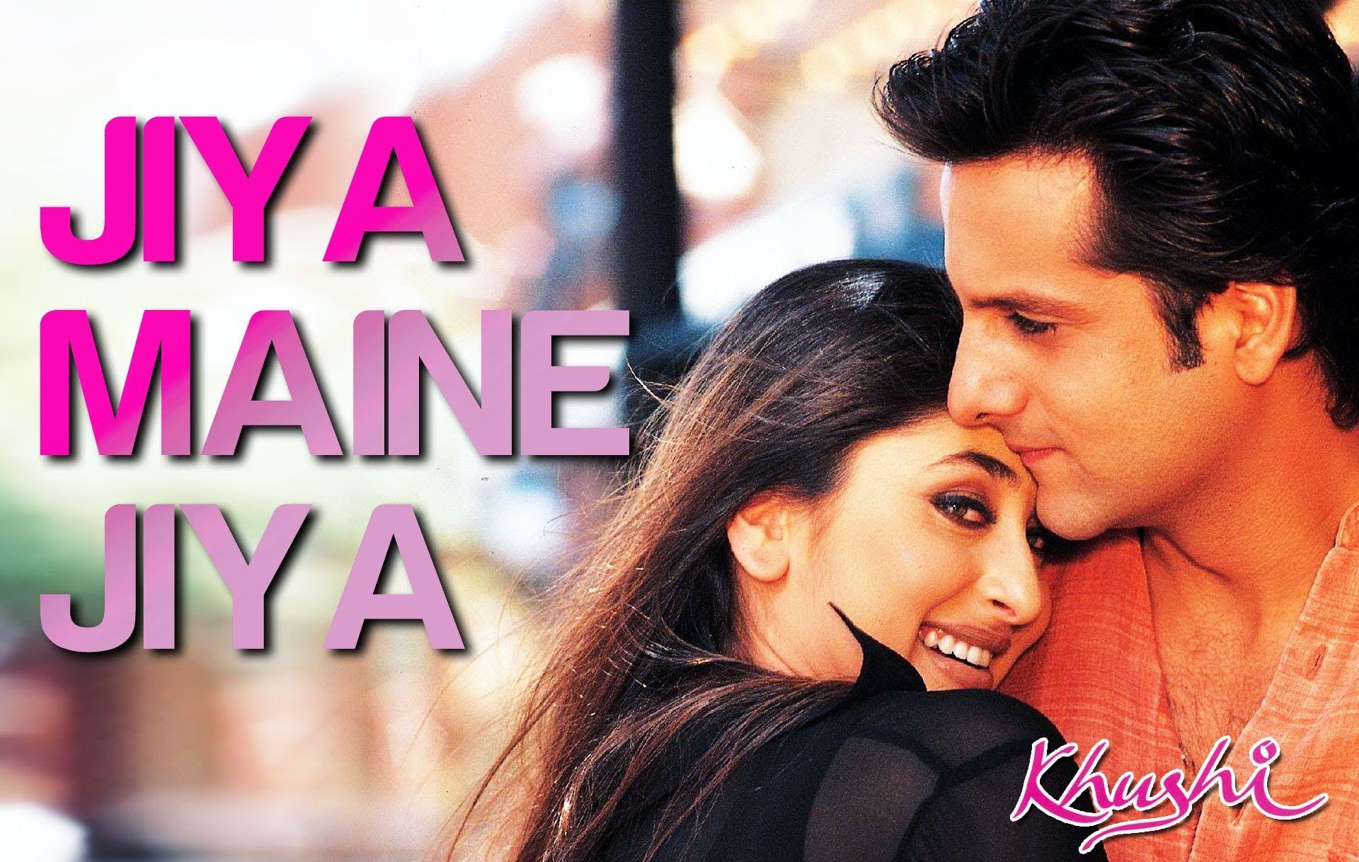 Jiya Maine Jiya Khushi Kareena Kapoor Fardeen Khan Alka Yagnik Kareena Kapoor Lagu Youtube