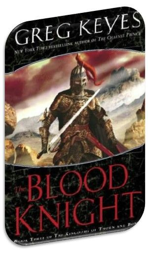 The Blood Knight The Kingdoms Of Thorn And Bone Book 3 By Greg