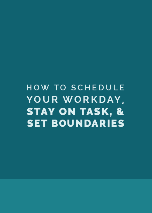 50911734af7 How to Schedule Your Workday, Stay on Task, and Set Boundaries ...