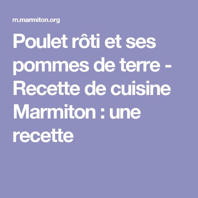 Poulet rôti et ses pommes de terre - Recette de cuisine Marmiton : une recette