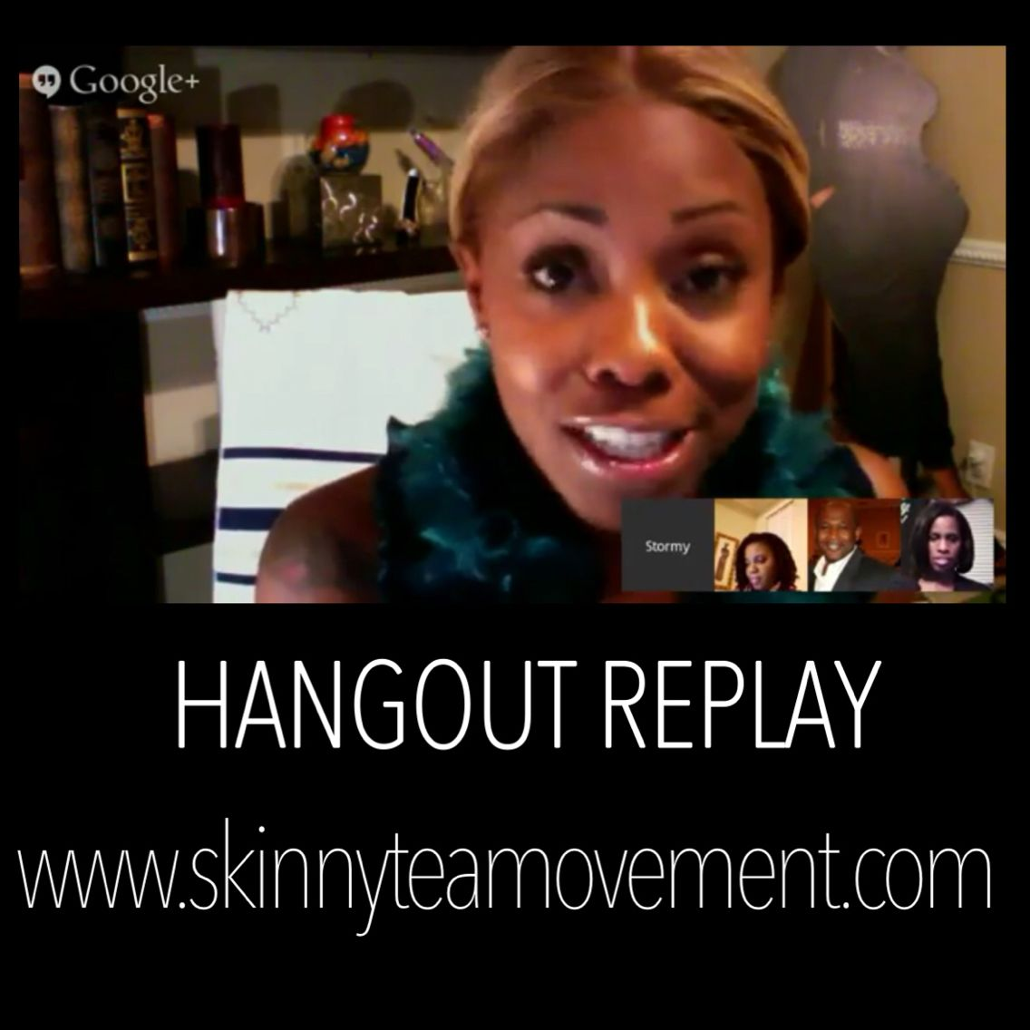 Hangout Replay. www.debraporterweightloss.info #GetSkinnTea #GetHealthTea #In2015 #Detox #WeightLoss ibo# 3191211 Text for any questions/answers 415-985-6790