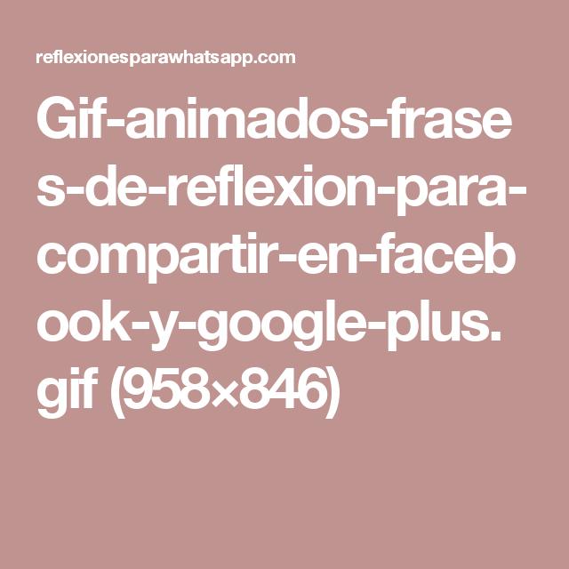Gif animados frases de reflexion para compartir en facebook y google gif animados frases de reflexion para compartir en thecheapjerseys Choice Image