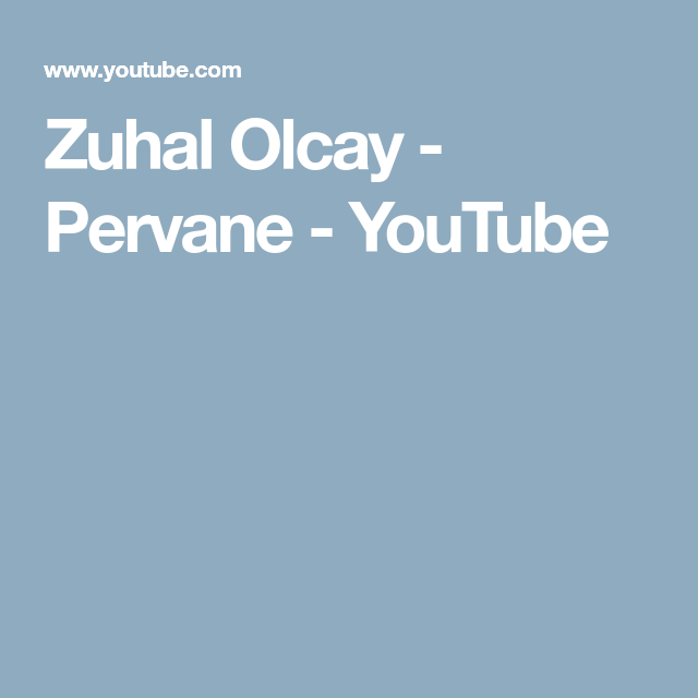 Zuhal Olcay Pervane Youtube