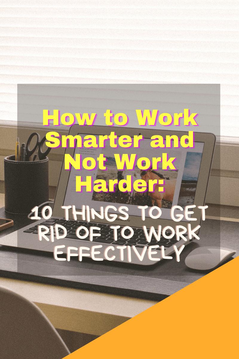Photo of Wie man intelligenter arbeitet und nicht härter arbeitet: 10 Dinge, die man loswerden sollte – Sylar Eight