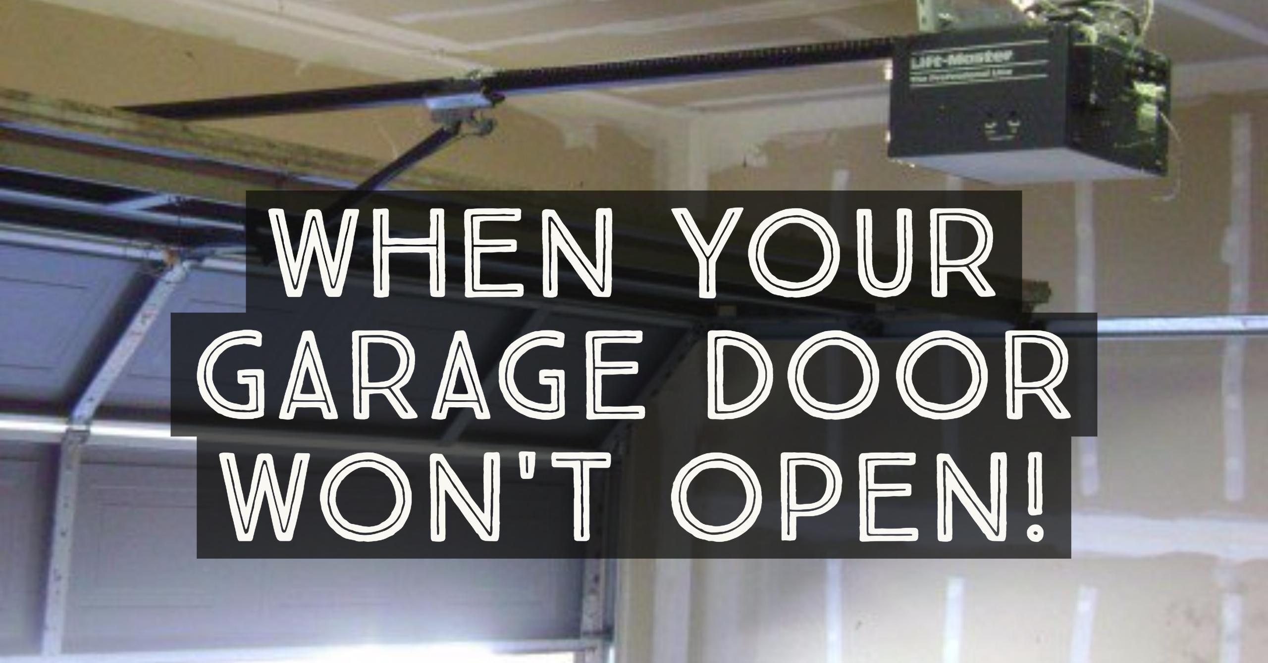 11 Most Common Reasons Why Your Garage Door Won T Open Garage