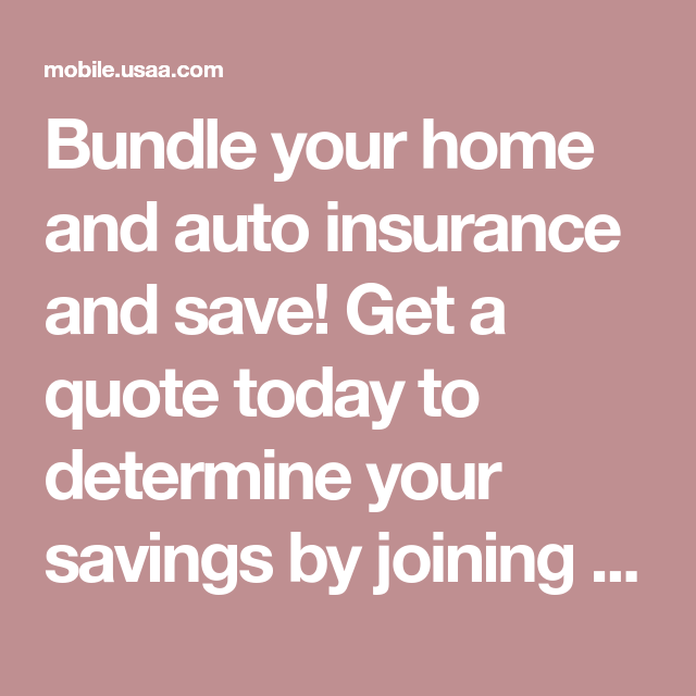 Bundle Your Home And Auto Insurance And Save Get A Quote Today To