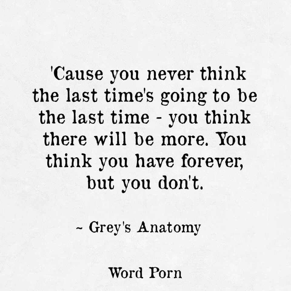 We Dont Have Forever Quotes Grey Anatomy Quotes Greys Anatomy
