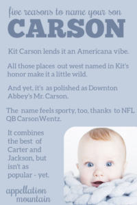 Carson Baby Name Of The Day Appellation Mountain Baby Boy