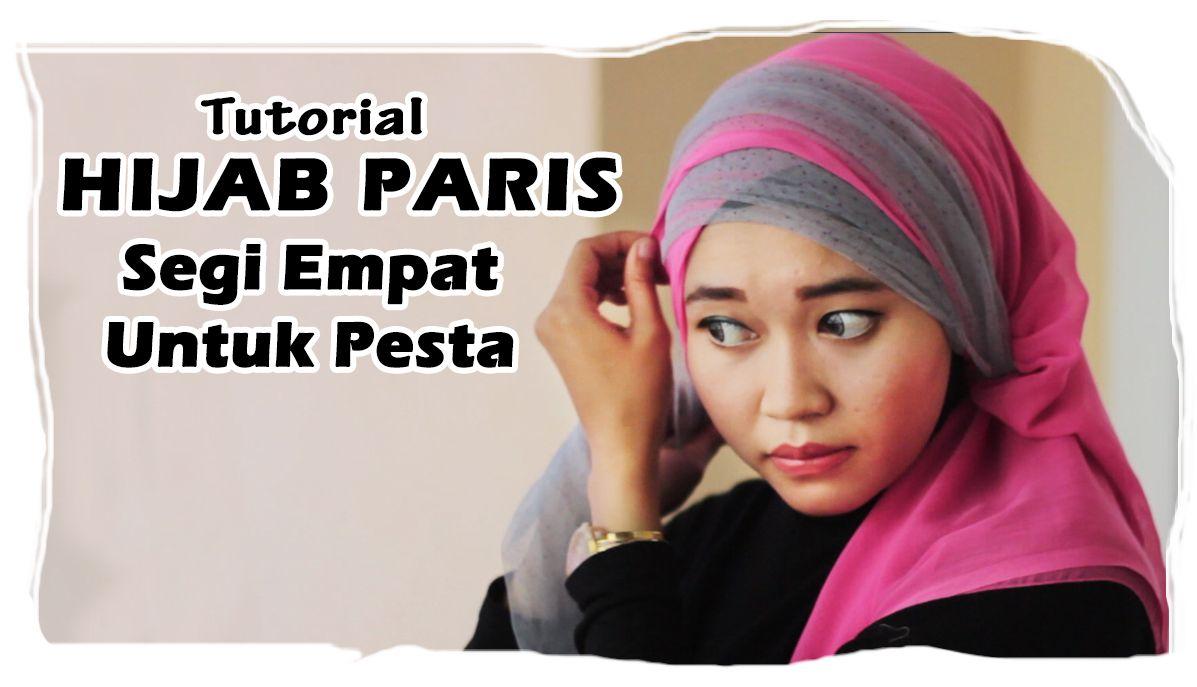 Tutorial Hijab Paris Segi Empat Ke Pesta Kombinasi Tile Paris