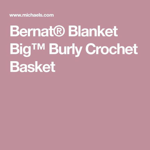 Bernat® Blanket Big™ Burly Crochet Basket
