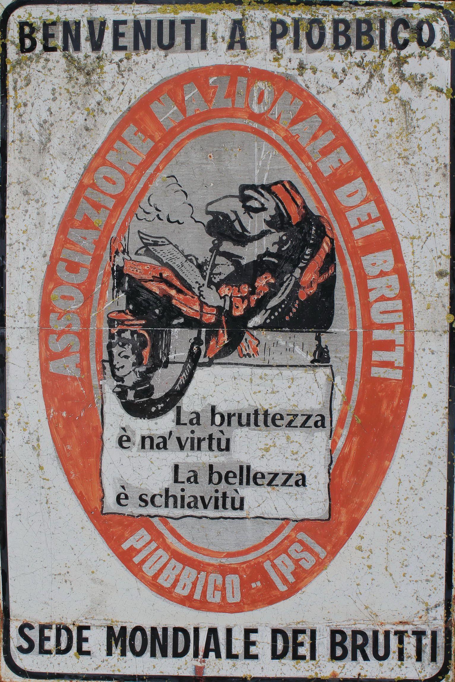 Piobbico, sede mondiale dei brutti. Qui è c'è il club internazionale dei brutti,  nato nel 1879. Tra i suoi iscritti, Paolo Bonolis, Gerry Scotti e Giulio Andreotti.