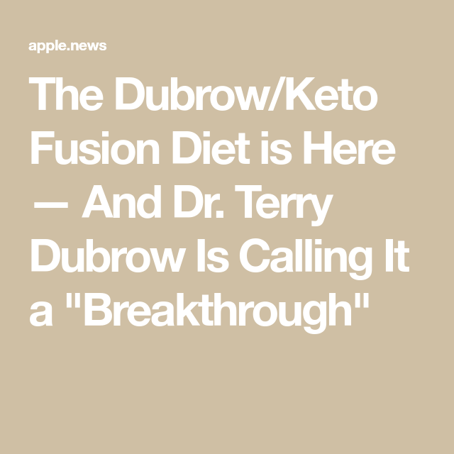 The Dubrow Keto Fusion Diet Is Here And Dr Terry Dubrow Is Calling It A Breakthrough Bravo Keto Diet Terry Dubrow