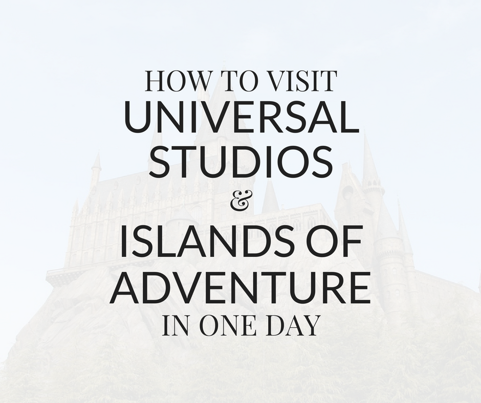 How To Do Universal Studios And Islands Of Adventure In One Day Universal Studios Islands Of Adventure Universal Studios Orlando