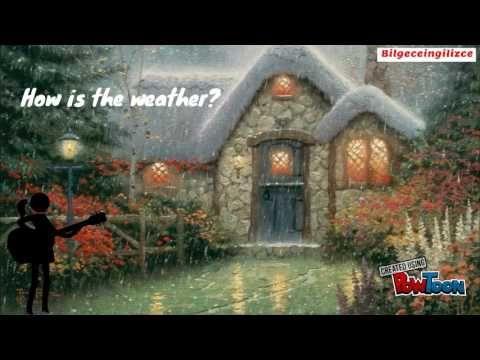 How is the Weather? Weather song. bilgeceingilizce