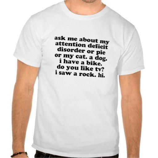 Funny ADD ADHD Quote T Shirt, Hoodie Sweatshirt | Zazzle T Shirt ...
