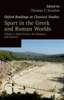 Sport in the Greek and Roman worlds / edited by Thomas F. Scanlon