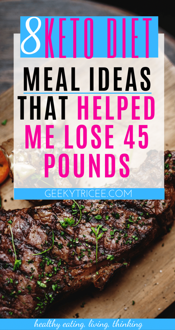 8 keto diet meal ideas for weight loss that helped me lose 45 pounds – GeekyTricee #diet #healthy #h...