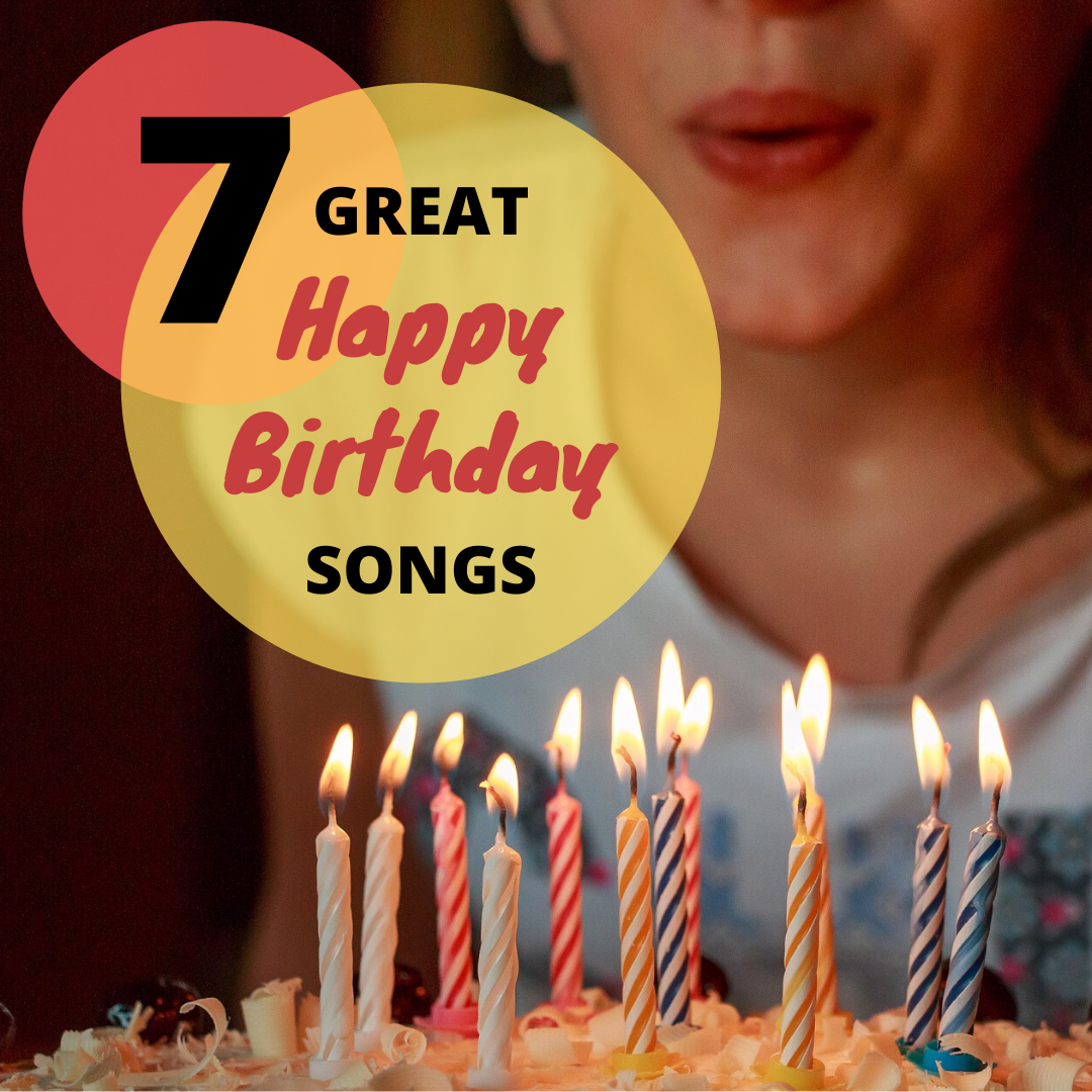 7 of the Best Happy Birthday Songs (Traditional and Funny