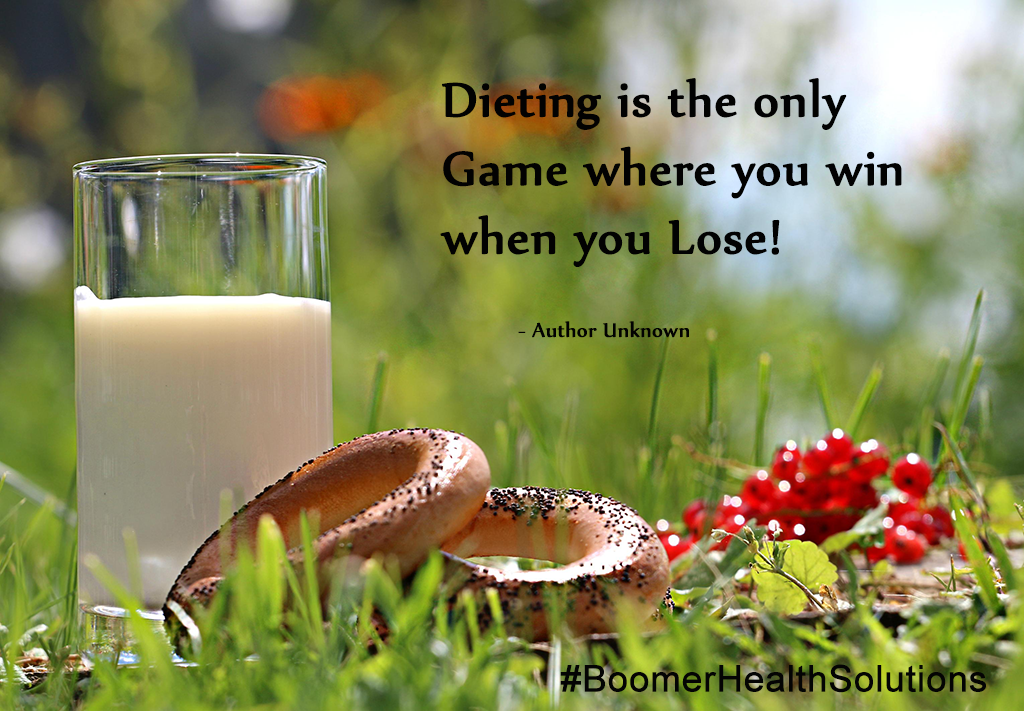 Dieting is the only Game where you win when you Lose!