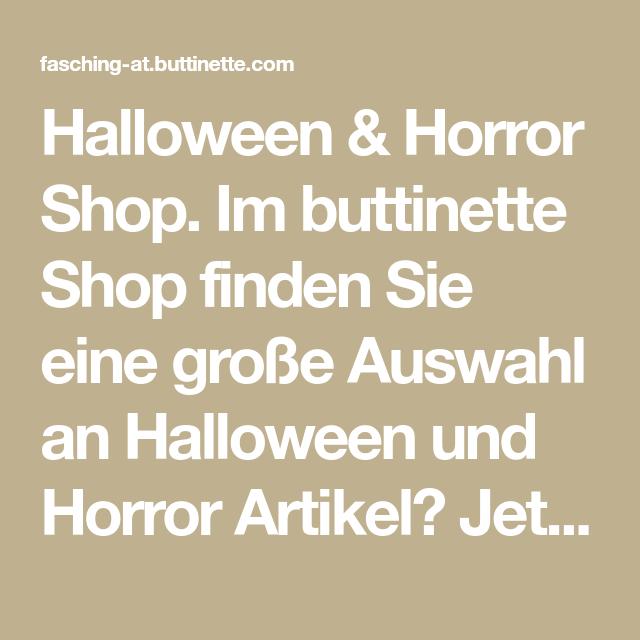 Halloween Horror Shop Im Buttinette Shop Finden Sie Eine Grosse Auswahl An Halloween Und Horror Artikel Jetzt Halloween Art Horror Halloween Angsteinflossend