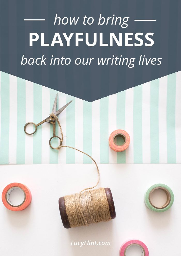 We can camp out too long in the work and routines and productivity side of things... Every now and then, you gotta let loose and play. Your writing life with thank you. (Four more prompts for loving your writing life.) | lucyflint.com
