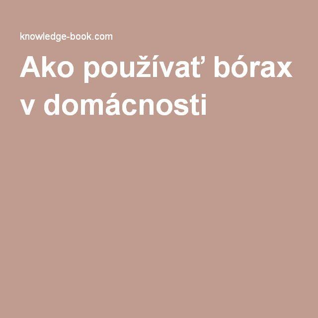 Ako používať bórax v domácnosti