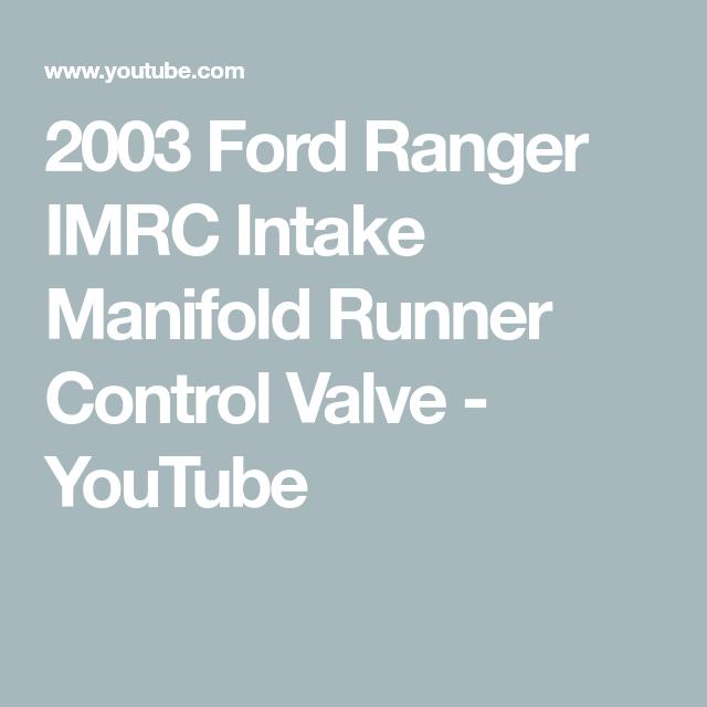 2003 Ford Ranger Imrc Intake Manifold Runner Control Valve Youtube Ford Ranger 2003 Ford Ranger Control Valves