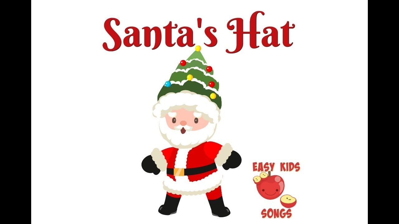 Santa\'s Hat (A Christmas Song) | Easy Kids Songs Christmas song for ...