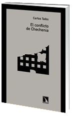 Carlos Taibo, El conflicto de Chechenia, Ed Los libros de la Catarata.