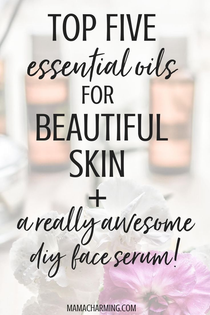 five essential oils for beautiful skin + a really awesome serum #faceserum