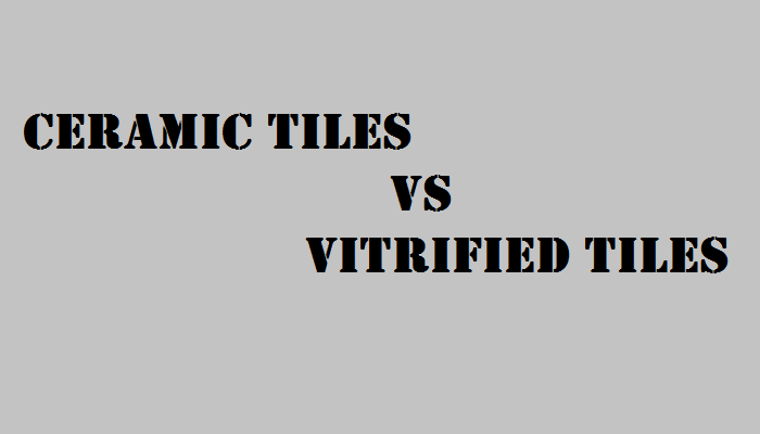 Vitrified Tiles Vs Ceramic Tiles Key Difference Between Ceramic And