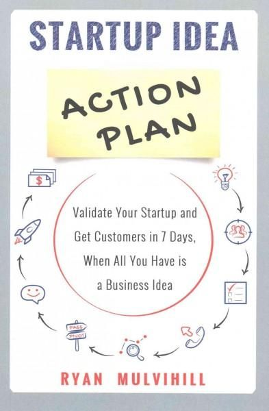 Startup Idea Action Plan Validate Your Startup and Get Customers - business action plan