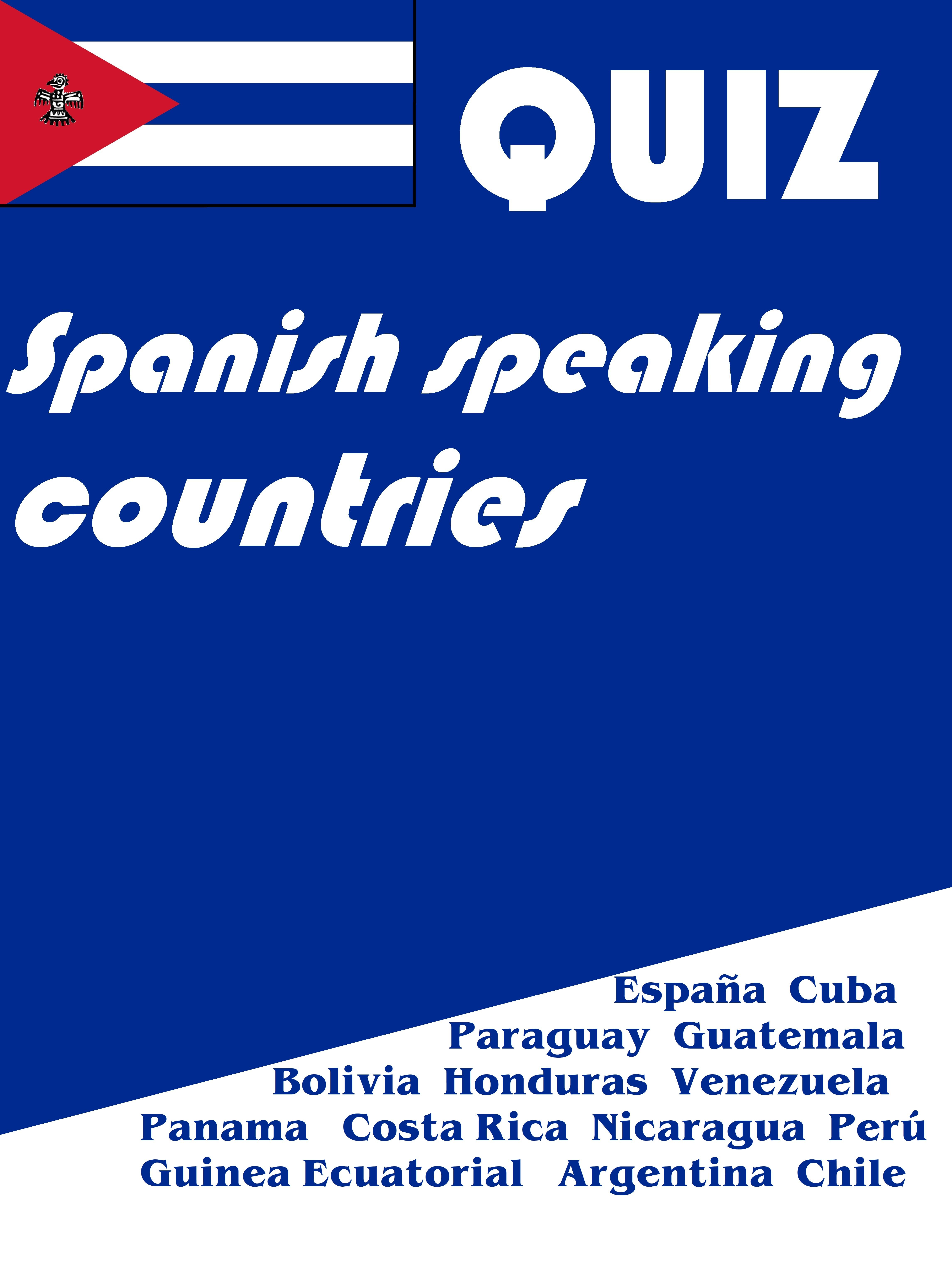 Spanish Speaking Countries Easy Geography Quiz Or