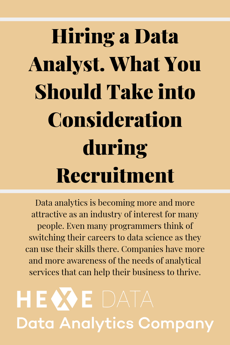 Hiring A Data Analyst What You Should Take Into Consideration During Recruitment