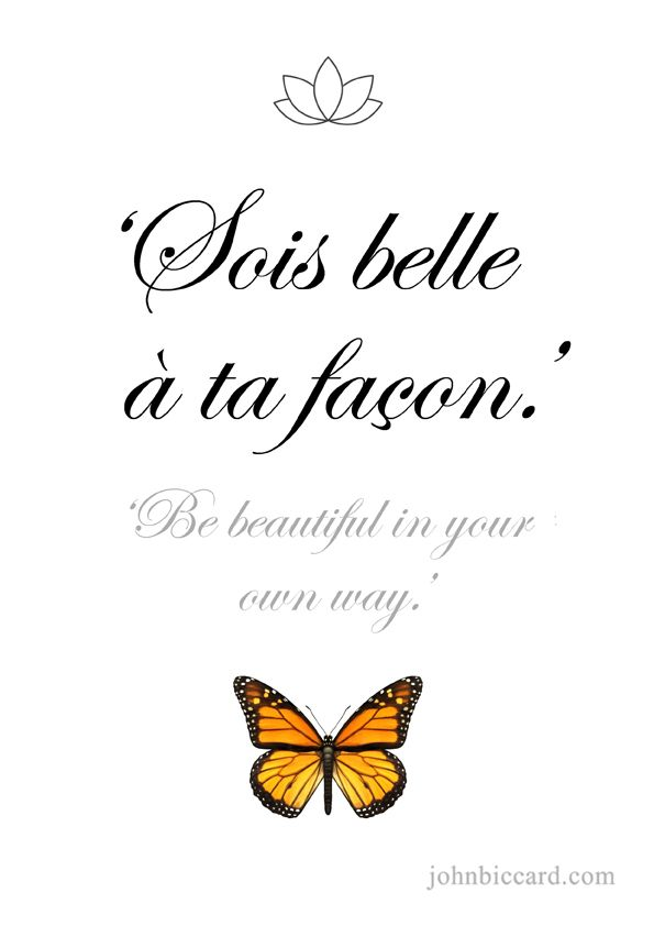 ♔ 'Be beautiful in your own way.'