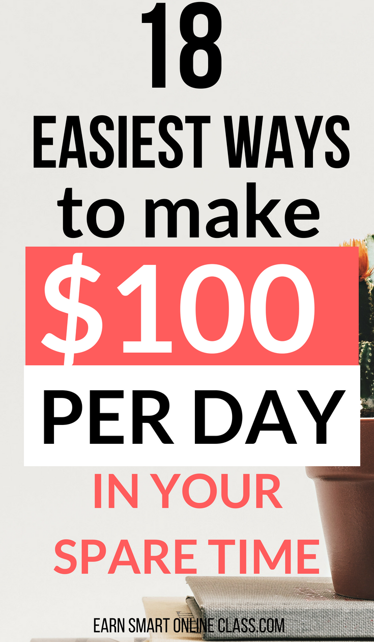 Learn the easiest ways to make money online fast in your spare time. This  list has 18 quick and easy ways you can use to make $100 or more per day in  ...