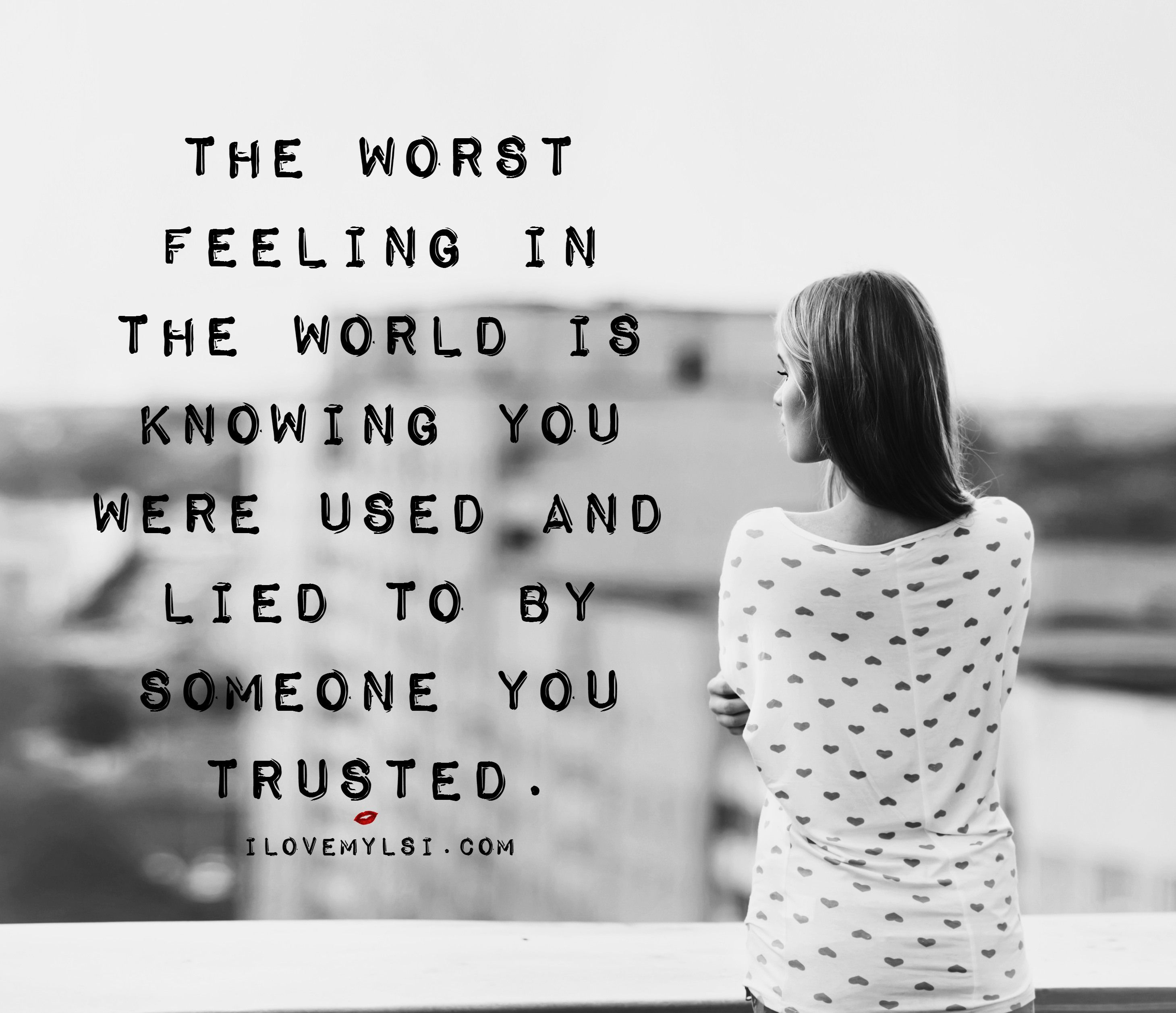 The Worst Feeling In The World Relationships Feelings Quotes