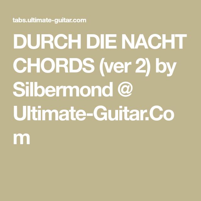 DURCH DIE NACHT CHORDS (ver 2) by Silbermond @ Ultimate-Guitar.Com ...
