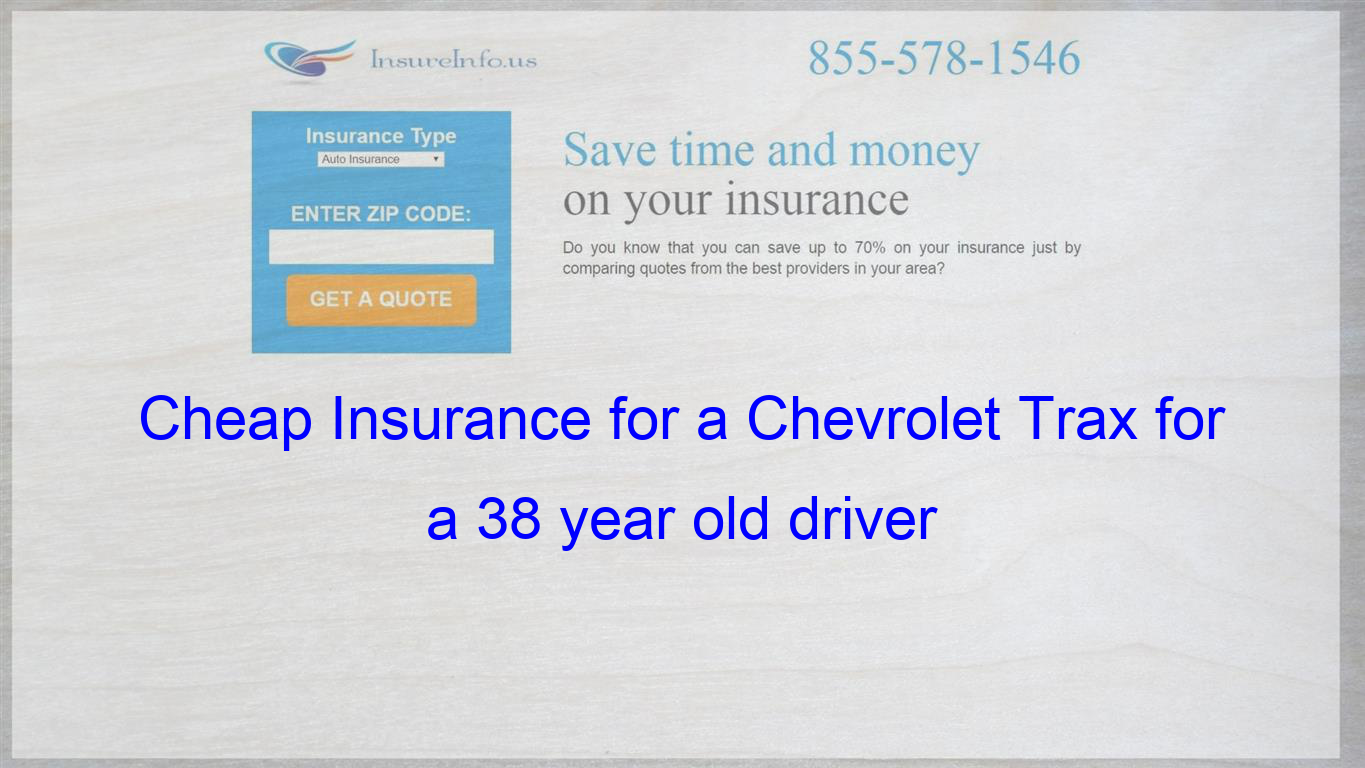 How to get Cheap Car Insurance for a Chevrolet Trax LS, LT ...