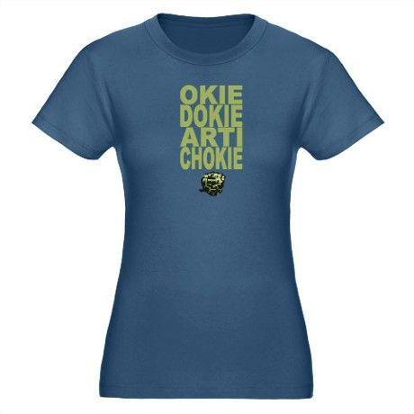 274c2c7fcc1d7 Okie Dokie Artichokie T-Shirt on CafePress.com   Random Love   T ...