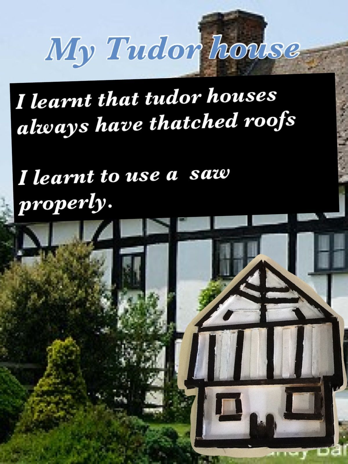 It Is All About My Tudor House I Made
