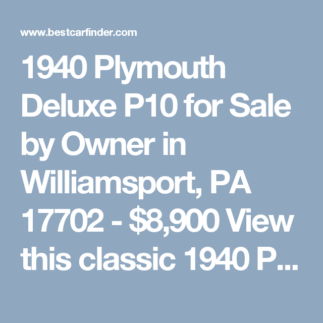 1940 Plymouth Deluxe P10 For Sale By Owner In Williamsport Pa