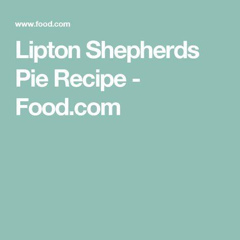 Lipton Shepherd S Pie Recipe Food Com Recipe Shepherds Pie Recipe Sheperds Pie Recipe Shepherds Pie