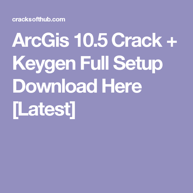 arcgis free download full version crack