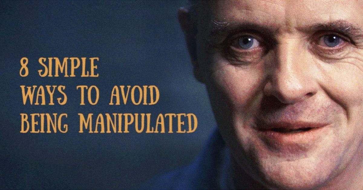 8 simple ways to avoid being manipulated manipulation