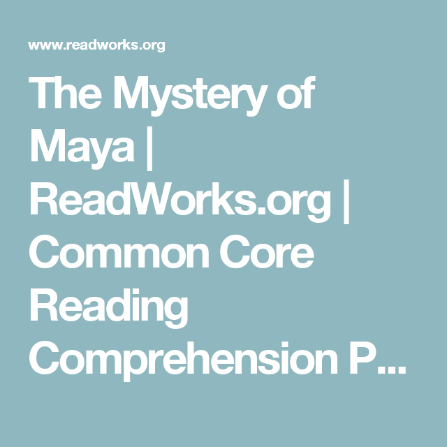 The Mystery of Maya | ReadWorks.org | Common Core Reading ...
