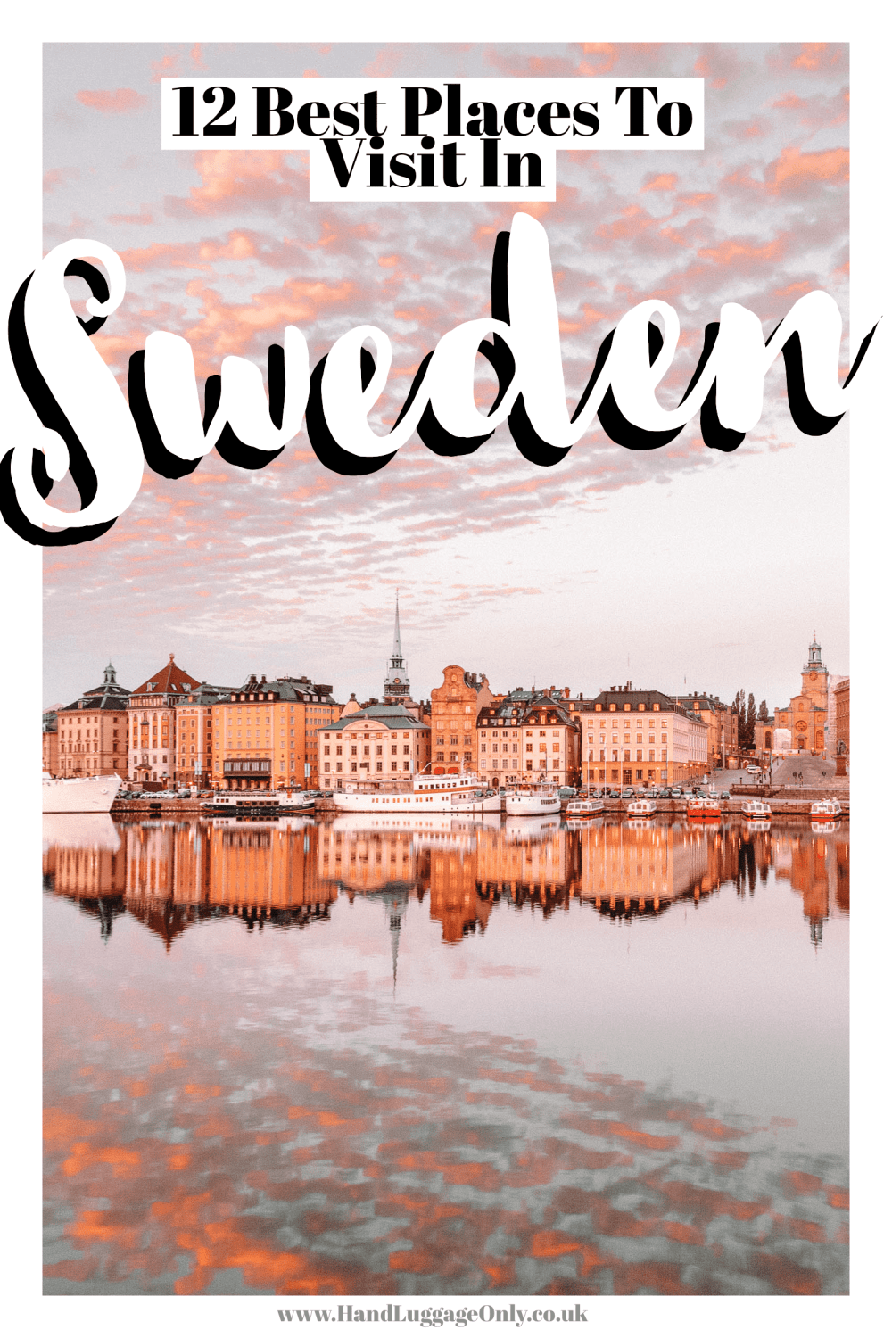 12 Best Places In Sweden To Visit In 2020 Cool Places To Visit Sweden Travel Stockholm Travel
