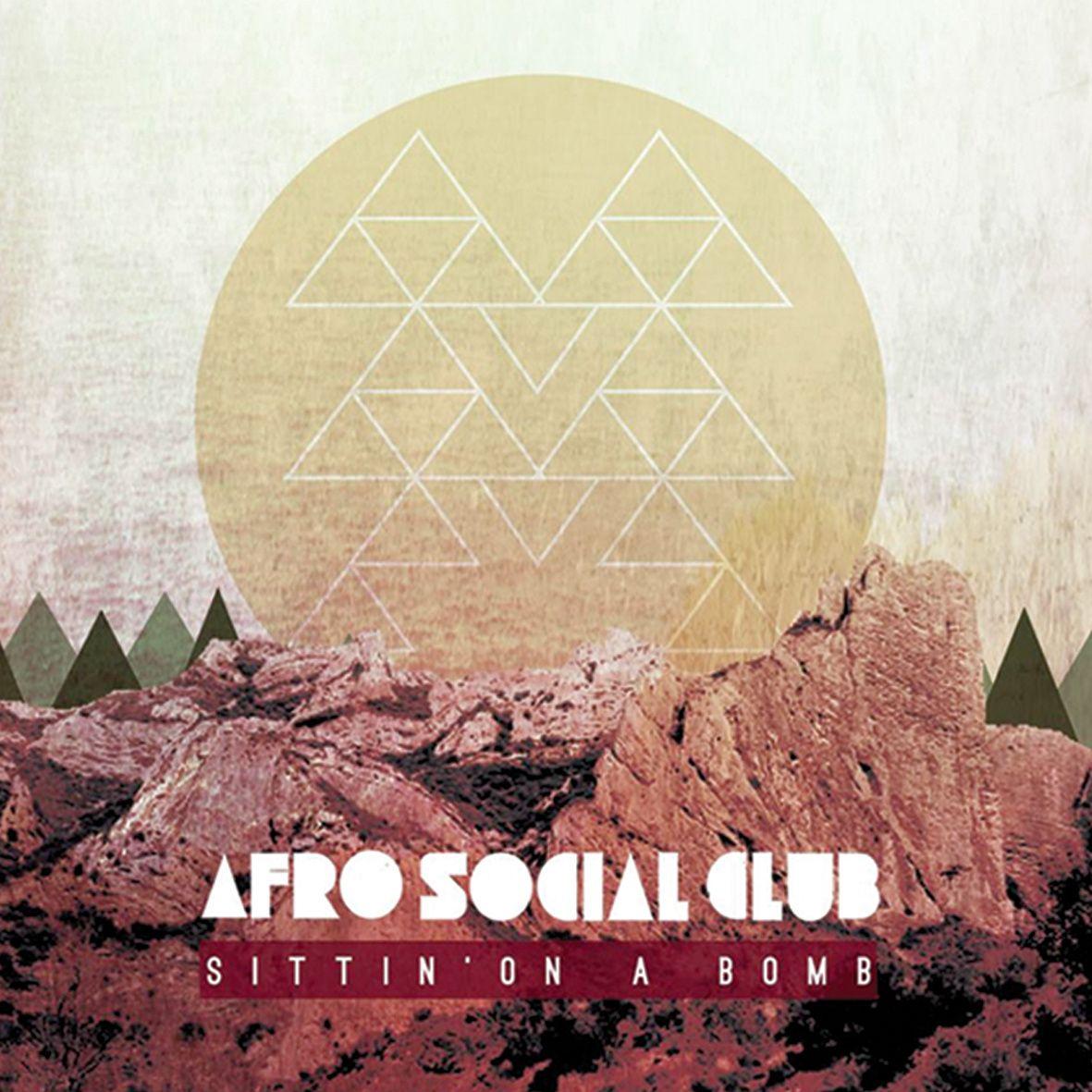 Sittin' On A Bomb, by AFRO SOCIAL CLUB Social club