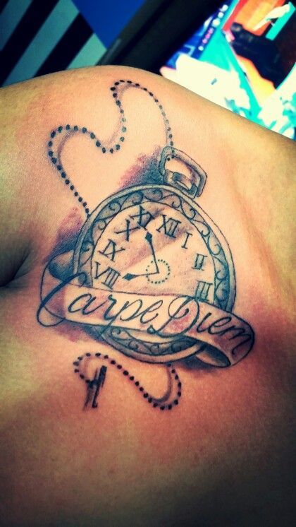 Seize the day , love my tattoo!